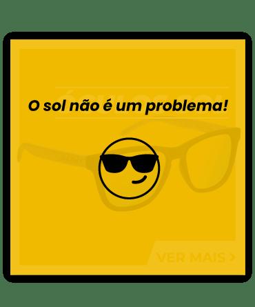 O sol não é um problema!